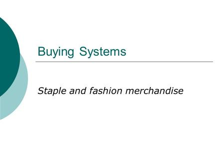 Staple and fashion merchandise