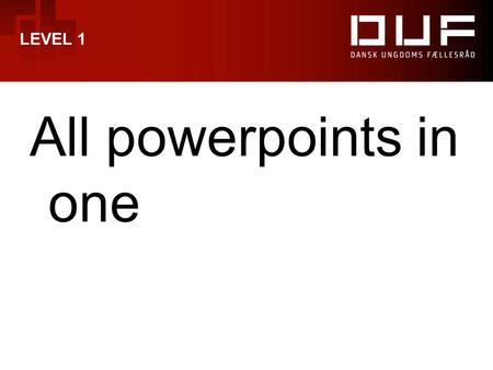 LEVEL 1 All powerpoints in one.