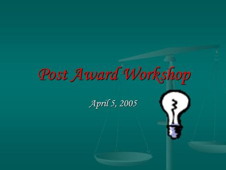 Post Award Workshop April 5, 2005. Fiscal Responsibilities 1. University Wide Responsibilities Every university employee has a responsibility to ensure.