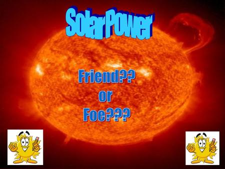 Description Solar power comes from the sun The sun is a big star that provides heat and energy to the Earth and the rest of the planets in our solar system.