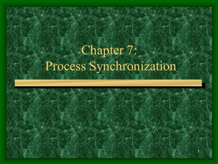 1 Chapter 7: Process Synchronization 2 Contents Background The Critical-Section Problem Synchronization Hardware Semaphores Classical Problems of Synchronization.