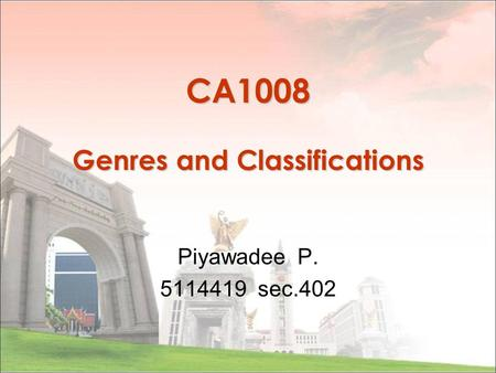 CA1008 Genres and Classifications Piyawadee P. 5114419 sec.402.