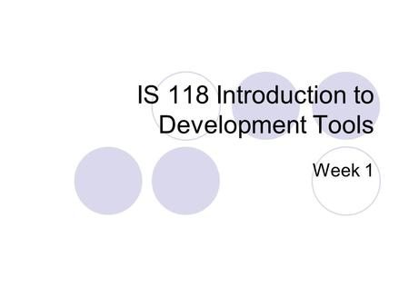 IS 118 Introduction to Development Tools Week 1. Things to Cover UCID WebCT AFS Visual Basic.net Running PHP.