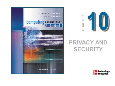 1010 CHAPTER PRIVACY AND SECURITY. © 2005 The McGraw-Hill Companies, Inc. All Rights Reserved. 10-2 Competencies Describe concerns associated with computer.