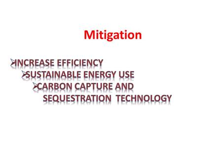 Mitigation. Energy efficiency, is using less energy to provide the same level of energy service.