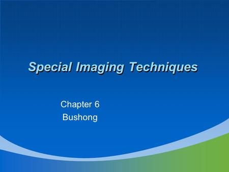 Special Imaging Techniques Chapter 6 Bushong. Dynamic Computed Tomography (DCT) Dynamic scanning implies 15 or more scans in rapid sequence within one.