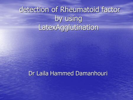 detection of Rheumatoid factor by using LatexAgglutination