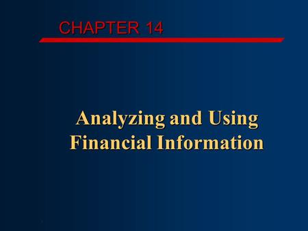 CHAPTER 14 Analyzing and Using Financial Information,