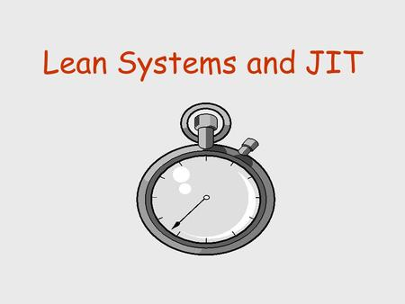 Lean Systems and JIT.