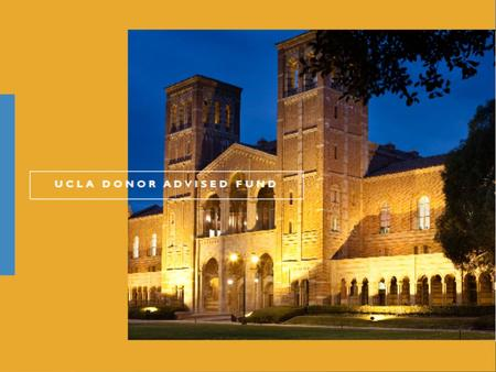 Getting Started To create a UCLA DAF you simply transfer cash or other appropriate assets to UCLA, name your fund, and, if you wish, select family or.