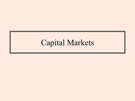 Capital Markets. Interest Rates What are some major interest rates in financial markets? Be as specific as possible.