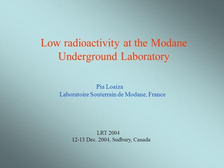 Low radioactivity at the Modane Underground Laboratory