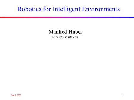 Robotics for Intelligent Environments