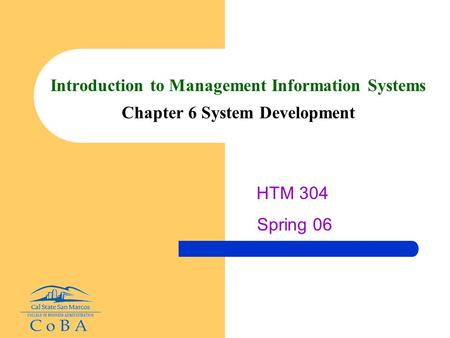 Introduction to Management Information Systems Chapter 6 System Development HTM 304 Spring 06.