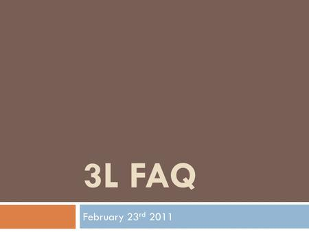 3L FAQ February 23 rd 2011. CSO Resources: Now & Post Graduation  5 introductions to contacts in your preferred location  Resume and cover letter review.