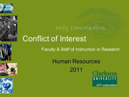 Conflict of Interest Faculty & Staff of Instruction or Research Human Resources 2011.