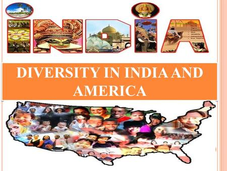 DIVERSITY IN INDIA AND AMERICA. AGENDA INTRODUCTION OBAMA DISCOURSE'S ON DIVERSITY IN CONTEXT TO USA/INDIA CHALLENGES IN DIVERSITY CONCLUSION.
