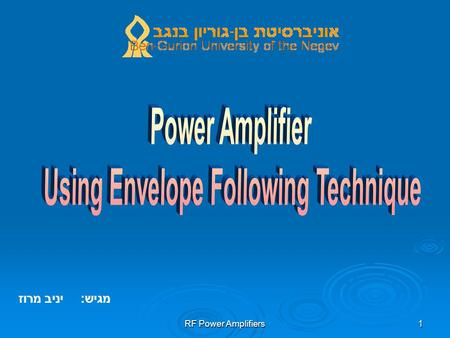RF Power Amplifiers1 מגיש: יניב מרוז. RF Power Amplifiers2 Introduction  With the explosive growth of RF portable devices and their increasing functional.