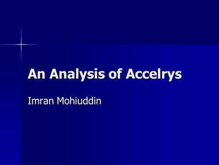 An Analysis of Accelrys Imran Mohiuddin. Pharmacopeia Inc. Offers products and services enabling drug and chemical discovery. Offers products and services.