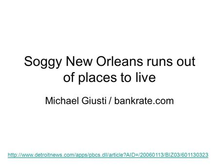Soggy New Orleans runs out of places to live Michael Giusti / bankrate.com