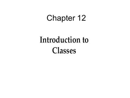 Chapter 12. 2 Objectives You should be able to describe: Object-Based Programming Classes Constructors Examples Common Programming Errors.