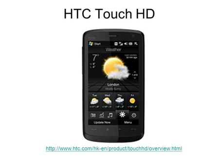 HTC Touch HD, Video and Family