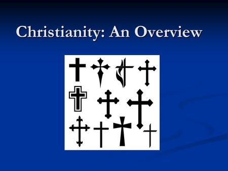 Christianity: An Overview