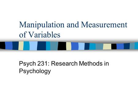 Manipulation and Measurement of Variables