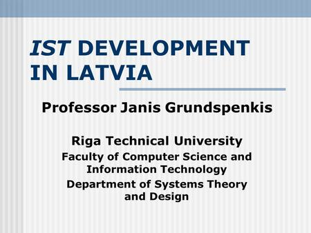 IST DEVELOPMENT IN LATVIA