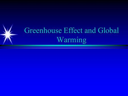 Greenhouse Effect and Global Warming. Greenhouse Gases (Heat trapping property of these gases is undisputed) ä Water vapor (most important gas) ä.
