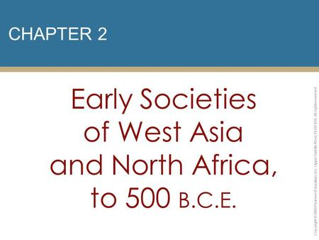 Early Societies of West Asia and North Africa, to 500 B.C.E.