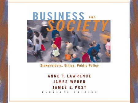 The Corporation and Its Stakeholders Business and Society The Stakeholder Theory of the Firm Stakeholder Analysis and Engagement The Dynamic Environment.