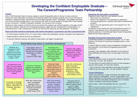 Context Early in 2009 Edinburgh Napier University adopted a revised Employability policy of aiming 'to create a learning environment which maximises the.