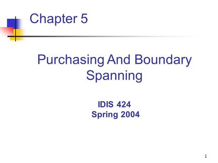 Purchasing And Boundary Spanning IDIS 424 Spring 2004