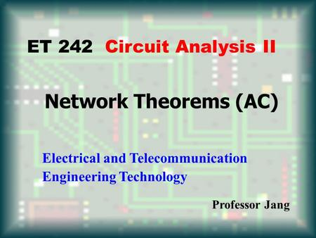 Network Theorems (AC) ET 242 Circuit Analysis II