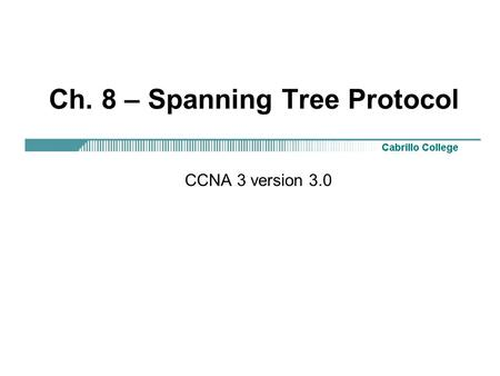 Ch. 8 – Spanning Tree Protocol