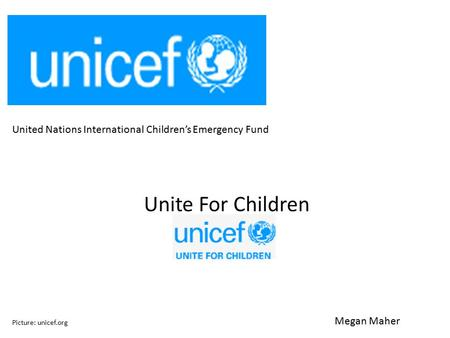 United Nations International Children's Emergency Fund Unite For Children Megan Maher Picture: unicef.org.