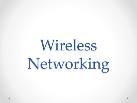 Wireless Networking. Wi-Fi or 802.11 Uses radio waves (like cell phones, tv and radio). Just like wired networking except without the wires. A hot spot.