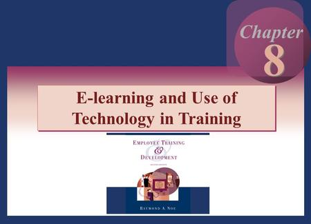 E-learning and Use of Technology in Training