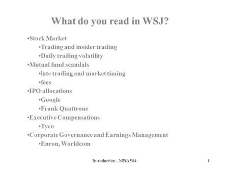 Introduction – MBA5041 Stock Market Trading and insider trading Daily trading volatility Mutual fund scandals late trading and market timing fees IPO allocations.