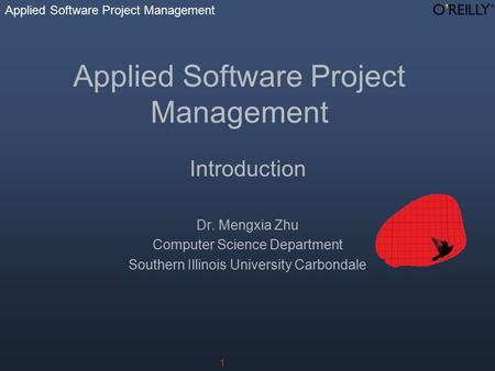 Applied Software Project Management 1 Introduction Dr. Mengxia Zhu Computer Science Department Southern Illinois University Carbondale.