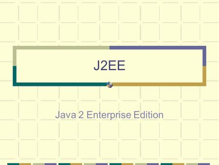 J2EE Java 2 Enterprise Edition. Relevant Topics in The Java Tutorial Topic Web Page JDBC  orial/jdbc