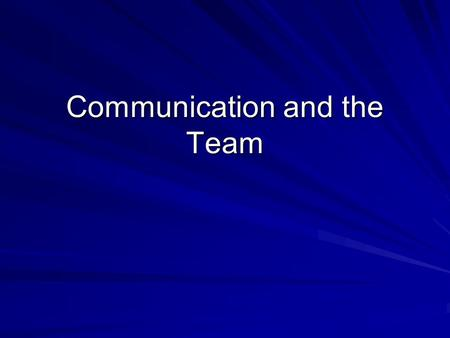 Communication and the Team. Communication Issues A common problem with most development projects are communication issues These can be present in a number.