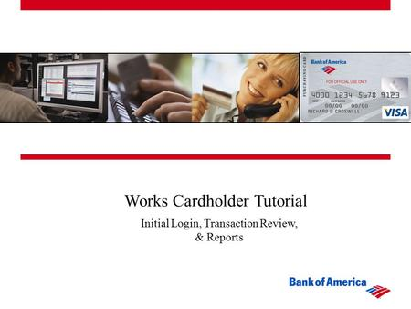 Works Cardholder Tutorial Initial Login, Transaction Review, & Reports.