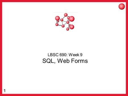1 LBSC 690: Week 9 SQL, Web Forms. 2 Discussion Points Websites that are really databases Deep vs. Surface Web.