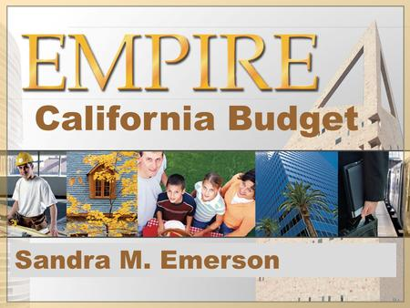 California Budget Sandra M. Emerson. California Budget Prospects General Fund in the red for next five years.