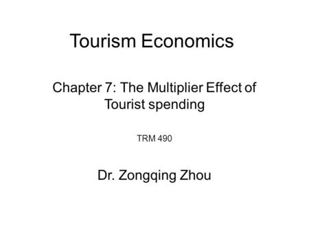 Chapter 7: The Multiplier Effect of Tourist spending