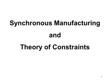 © The McGraw-Hill Companies, Inc., 2004 1 Synchronous Manufacturing and Theory of Constraints.