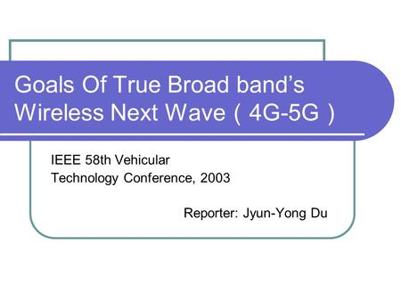 Goals Of True Broad band's Wireless Next Wave(4G-5G)