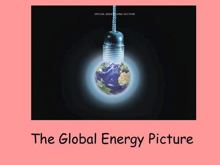 The Global Energy Picture.